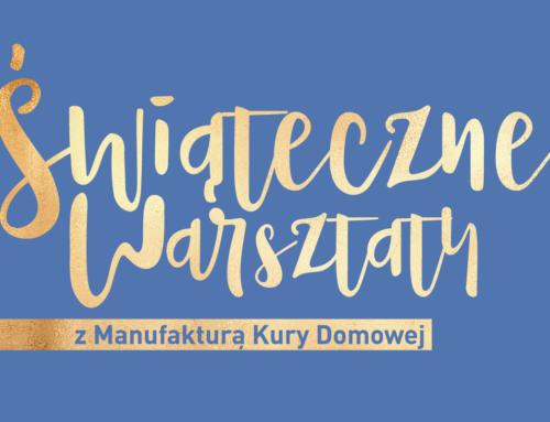 Warsztaty z Manufakturą Kury Domowej!